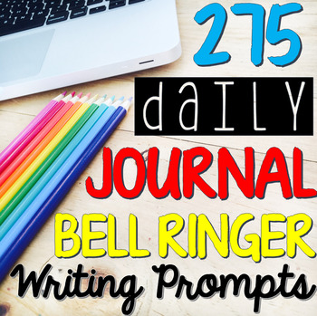 Bell Ringer Daily Journal Writing Prompts (FULL YEAR: 275 Total Prompts)