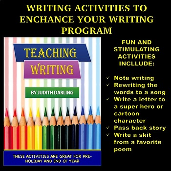 WRITING ACTIVITIES TO ENHANCE YOUR WRITING PROGRAM