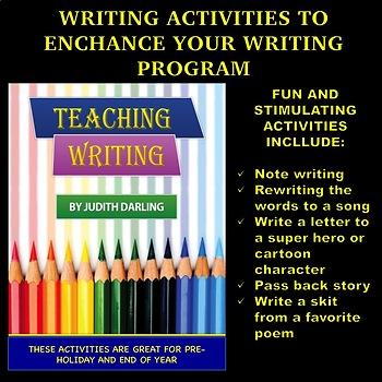 WRITING ACTIVITIES TO ENHANCE YOUR WRITING PROGRAM