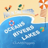 FUN IN THE WATER: Oceans, Lakes & Rivers