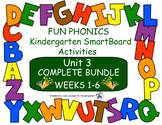 FUN PHONICS KINDERGARTEN UNIT 3 COMPLETE BUNDLE (weeks 1-6 for SmartBoards)