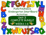 FUN PHONICS KINDERGARTEN UNIT 3 COMPLETE BUNDLE (weeks 1-6 for SmartBoards)