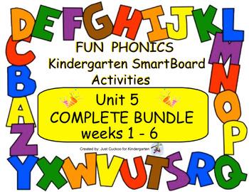 FUN PHONICS KINDERGARTEN UNIT 5 COMPLETE BUNDLE (weeks 1-6 for SmartBoards)