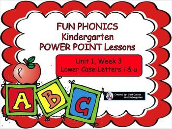 FUN PHONICS Kindergarten POWER POINT Lessons! KINDERGARTEN Unit 1, Week 3