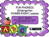 FUN PHONICS Kindergarten POWER POINT Lessons! KINDERGARTEN Unit 3, Week 2