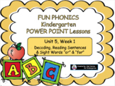 FUN PHONICS Kindergarten Power Point Lessons KINDERGARTEN Unit 5 Week 1