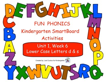 FUN PHONICS Kindergarten SmartBoard Lessons! KINDERGARTEN Unit 1, Week 6