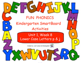 FUN PHONICS Kindergarten SmartBoard Lessons! KINDERGARTEN Unit 1, Week 8