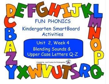 FUN PHONICS Kindergarten SmartBoard Lessons! KINDERGARTEN Unit 2, Week 4