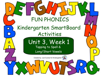 FUN PHONICS Kindergarten SmartBoard Lessons! KINDERGARTEN Unit 3, Week 1