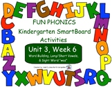FUN PHONICS Kindergarten SmartBoard Lessons! KINDERGARTEN Unit 3, Week 6
