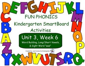FUN PHONICS Kindergarten SmartBoard Lessons! KINDERGARTEN Unit 3, Week 6
