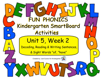 FUN PHONICS Kindergarten SmartBoard Lessons! KINDERGARTEN Unit 5, Week 2