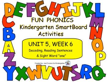 FUN PHONICS Kindergarten SmartBoard Lessons! KINDERGARTEN Unit 5, Week 6
