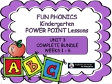 FUN PHONICS kindergarten POWER POINT LESSONS  UNIT 3 COMPLETE BUNDLE 1 thru 6