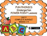 FUN PHONICS kindergarten POWER POINT LESSONS  UNIT 4 COMPLETE BUNDLE