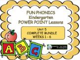 FUN PHONICS K POWER POINT LESSONS UNIT 5 COMPLETE BUNDLE ALL 6 Weeks