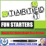 FUN STARTERS TO GET STARTED WITH A LESSON: PRESENTATION