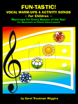 FUN-TASTIC VOCAL WARMUPS & ACTIVITY SONGS FOR CHILDREN