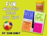 FUN Worship Ideas for Kids