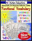 FUNCTIONAL Calendar VOCABULARY Worksheets with DATA for AUTISM Distance Learning