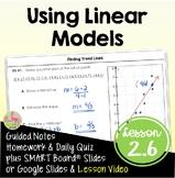 Using Linear Models (Algebra 2 - Unit 2)
