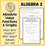 Absolute Value Functions and Graphs (Algebra 2 - Unit 2)