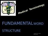 FUNDAMENTALS of Medical Terminology