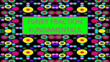 FUNKY FRACTION FUNDAMENTALS