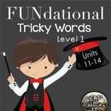 FUNdational Tricky Words -Level 1-Units 11-14