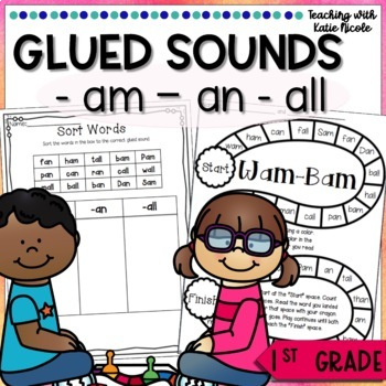 Phonics First Grade Unit 5: Learning Glued Sounds: -am, -an, & -all!