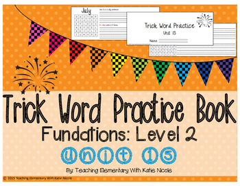Trick/Sight Word Practice Book Level 2 Unit 15