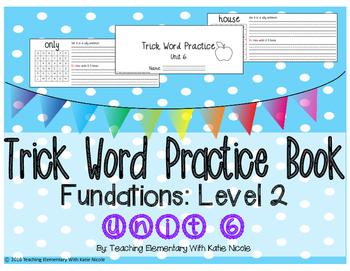 Trick/Sight Word Practice Book Level 2 Unit 6