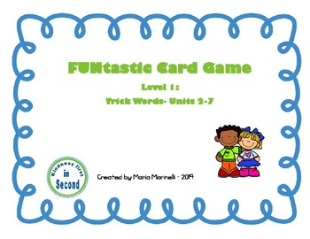 FUNtastic Card Game  Level 1: Trick Words- Units 2-7