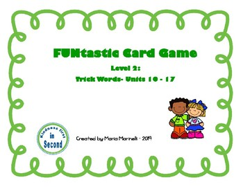 FUNtastic Card Game  Level 2: Trick Words- Units 10-17