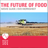 FUTURE OF FOOD: DVD/MOVIE GUIDE- Nutrition, Environmental Health, Agriculture