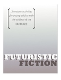 FUTURISTIC FICTION : Independent Reading and Book Club Support
