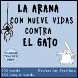 FVR La arana con nueve vidas contra el gato Preterite vs I