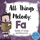 Fa Bundle: All Things Melody (Collection of Songs and Resources)