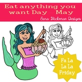 Fa La La Fridays Eat Anything You Want Day