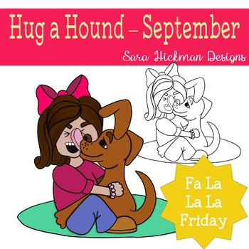 Fa La La Fridays Hug a HoundDay