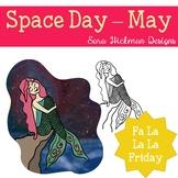 Fa La La Fridays Space Day during MerMay