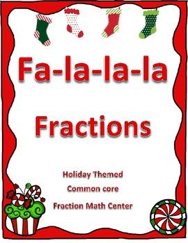 Fa-la-la-la Fractions - Math Center on Fractions - CCSS