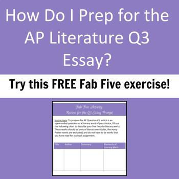 Fab Five Literary Works - Review for the AP Literature Exam Q3 Essay