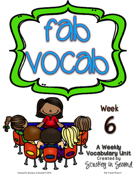 Fab Vocab {Week 6} A Weekly Vocabulary Unit