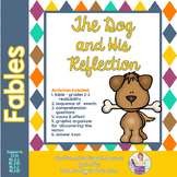 Fable Dog and Reflection story with comprehension activities RL 3.2 RL 2.2 RL3.1