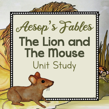 Fable Unit Study- The Lion and the Mouse