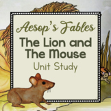 Aesop Fable Unit Study- The Lion and the Mouse
