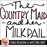 Fable Unit: The Country Maid and Her Milk Pail