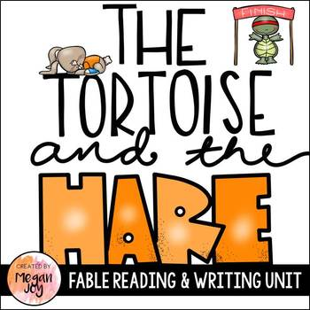 Fable Unit:  The Tortoise and the Hare